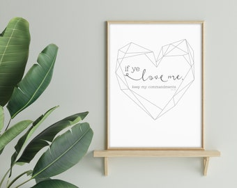 If Ye Love Me Keep My Commandments- John 14:15 Print