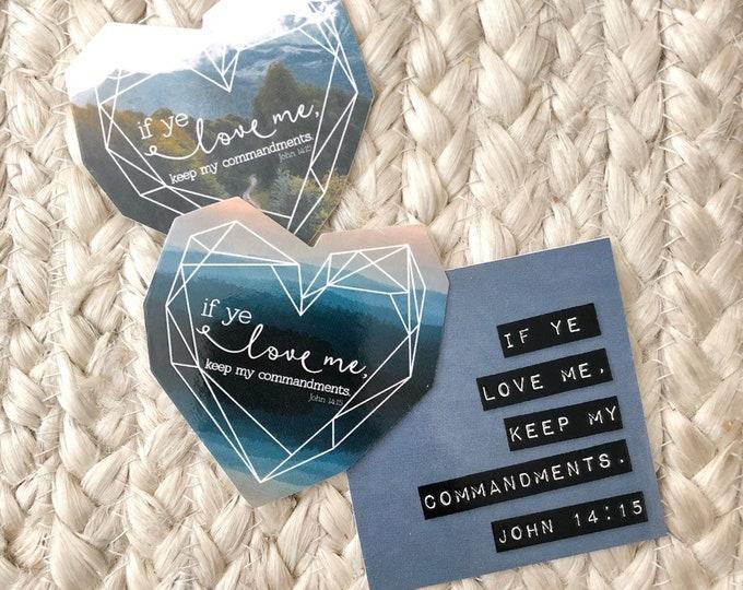 If ye love me, keep my commandments. John 14:15 Vinyl Sticker
