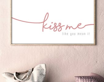 Kiss Me-like you mean it. Modern Print