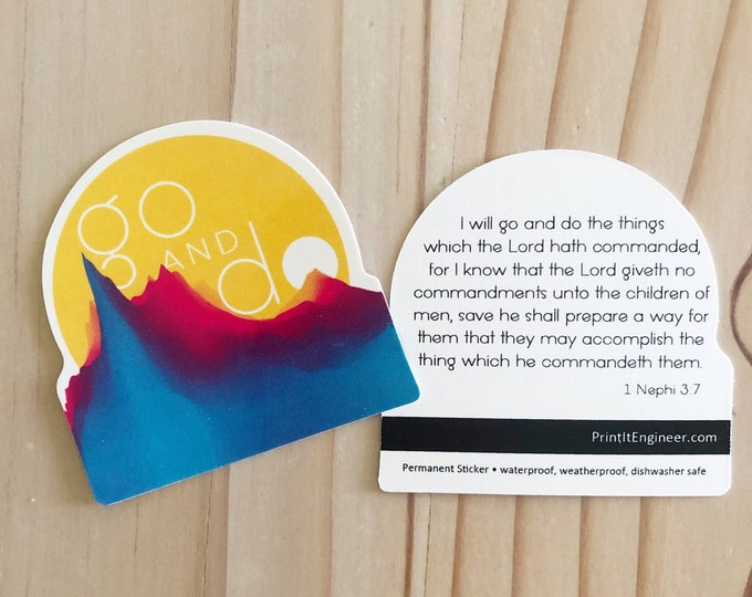 Go and Do Sticker- 1 Nephi 3:7 LDS Mutual Theme- Vinyl Sticker