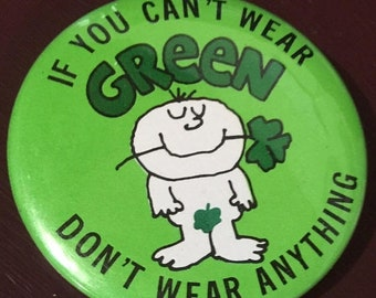 """SUMMERSALE Vintage """"If you can,t wear green don't wear anything"""" pin back button"""
