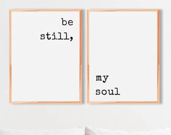 Printable Wall Art, Bedroom Wall Decor, be still my soul, Bedroom Wall Art, Quote Wall Art, Wall Decor, Inspirational Wall Art, Quote Print
