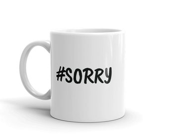 Funny Coffee Mug for Best Friend- Gift for Girlfriend - Social Media - Sorry Not Sorry Coffee Cup - Funny Mug