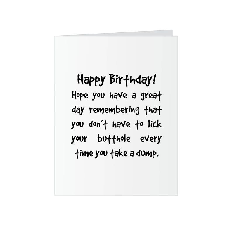 Funny Birthday Greeting Card - Rude Funny Happy Birthday for Him or Her -  Birthday Card - Friend Card - Rude Card - Inappropriate (Mature)