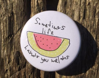 Melon Badge - Fruit Badge - Melon Pin - Fruit Pin - Mindfulness Badge - Positivity Badge - Pin Badge - Button Badge - Positivity Gift - 38mm