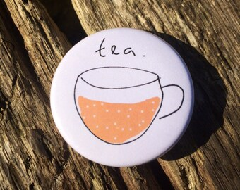 Tea Badge - Tea Lovers - Cuppa Badge - Tea Pin - Tea Button Badge - Cute Badge - Gifts for Tea Lovers - 38mm