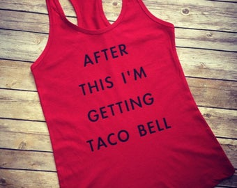 a9f39cc256b After this im getting Taco Bell   Workout   Workout Tank for Women   Plus  size Workout   Workout Shirts   Tank workout   Funny workout shirt
