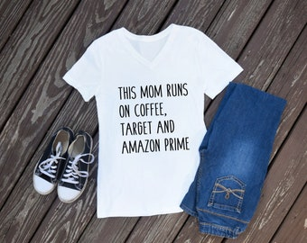 This Mom Runs on Coffee, Target and Amazon Prime, Mom Shirt, Cute Mom Shirt, Cute Mom tee, This mom runs on tshirt, Coffee Shirt, Target