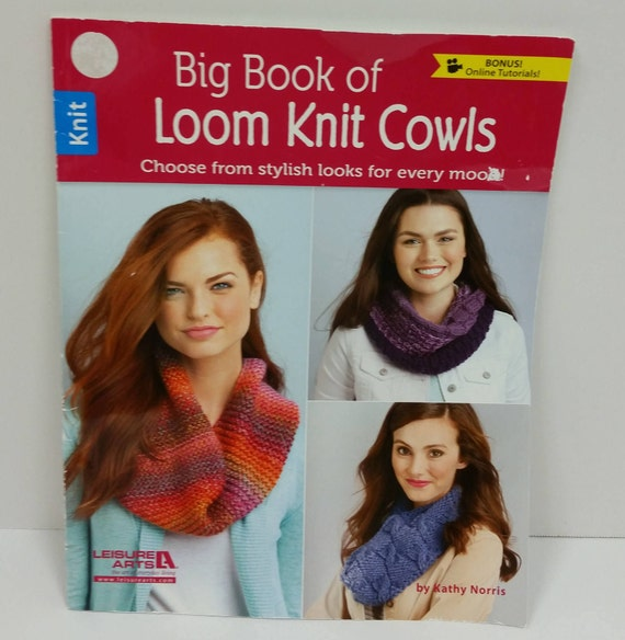 Big Book Of Loom Knit Cowls By Kathy Norris Published By Leisure