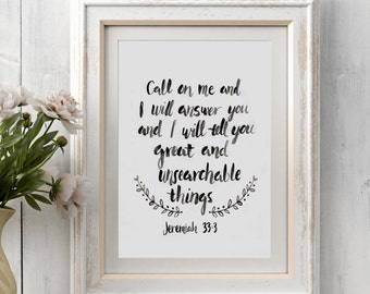 "Bible verse art print ""Call on me and I will tell you great and unsearchable things"" Jeremiah 33:3"