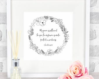 "Scripture Art Bible Verse Print ""My grace is sufficient for you, for my power is made perfect in weakness"" 2Cor 12:9"