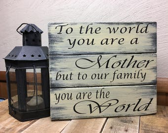 Mother is your World - Reclaimed Pallet Wood Sign