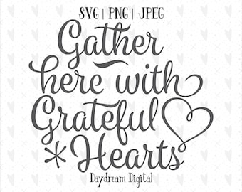 Gather Here and Give Thanks   Thankful   Typography Design   Thanksgiving Quote SVG   Autumn   Fall   Cricut   Silhouette   Cutting File