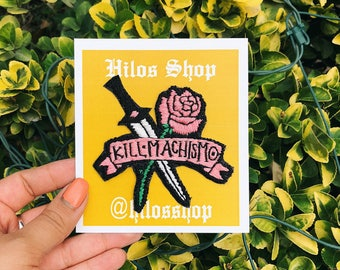 """Embroidered Patch - """"KILL MACHISMO"""", Feminist Patch, Girl Power, Chicana, Mexicana, Rose and Dagger"""