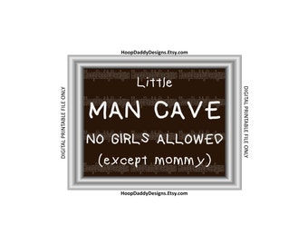 Little Man Cave Digital Print, Printable Design
