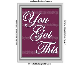 You Got This Digital Print, Printable Design