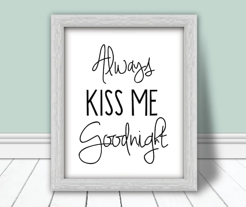 image about Printable Farmhouse Signs identified as Usually Kiss Me Very good Evening Printable Kiss Me Very good Evening Indication Farmhouse Decor Farmhouse Signs or symptoms Farmhouse Printables Bed room Decor