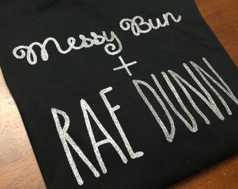 Messy bun + Rae Dunn t shirt