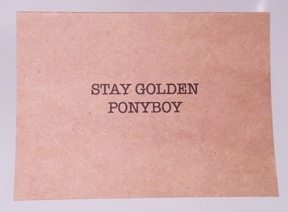 Stay Golden Ponyboy Card Outsiders Greeting Card Funny Etsy Hinton, which is said by the character johnny to ponyboy as he is dying after earlier… read more. etsy