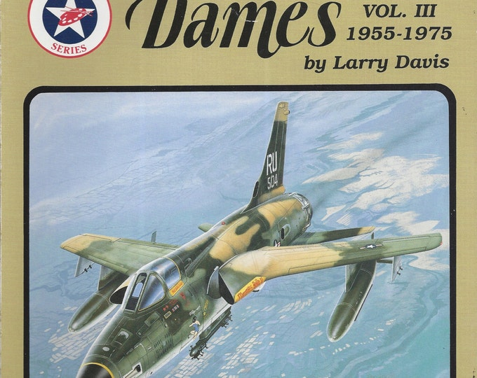 Planes, Names & Dames, Vol. III: 1955-1975 - Aircraft Nose Art series by Larry Davis (Paperback)