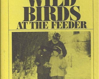 Hand-Taming Wild Birds at the Feeder  by Alfred Martin  (Hardcover) 1973