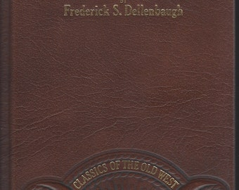 TIME-LIFE: Classics of the Old West-The Romance of the Colorado River by Dellenbaugh (Leather)