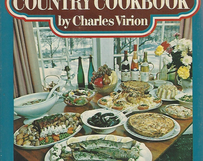 Charles Virion's French County Cookbook Hardcover  (1972)  Book Club Edition