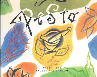 Pesto: Fresh Herb Sauces and Spreads by Lou Seibert Pappas