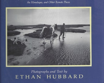 First Light: Sojourns with People of the Outer Hebrides, the Sierra Madre, the Himalayas, and Other Remote Places by Ethan Hubbard