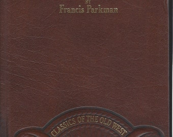 TIME-LIFE: Classics of the Old West-The California and Oregon Trail by Francis Parkman (Leather)
