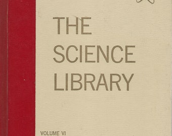 Science Library; Volume VI  The How and Why Wonder Books  Written by Felix Sutton  (1963)