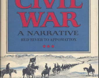 Shelby Foote's The Civil War-A Narrative Red River to Appomatox 1st edition 4th Printing