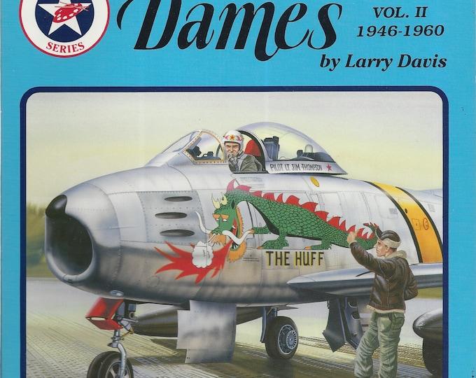Planes, Names & Dames, Vol. II: 1946-1960 - Aircraft Nose Art series by Larry Davis (Paperback)