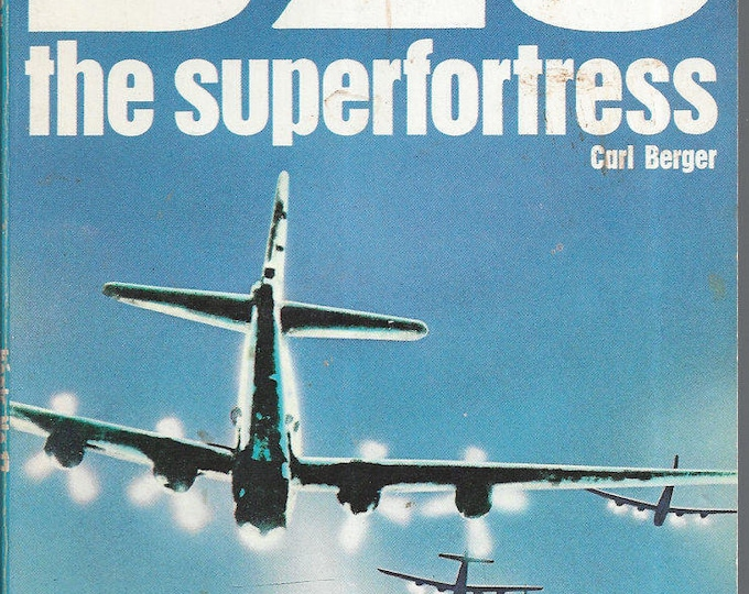 B29-The Superfortress by Carl Berger Weapons Book No 17 Ballantine's Illustrated History of the World War II