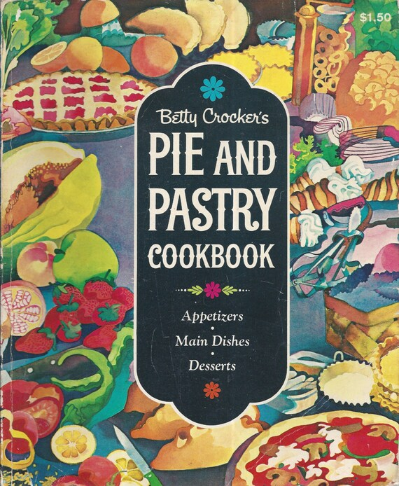 Betty Crocker's Pie and Pastry Cook Book 1968 1st Edition/Printing
