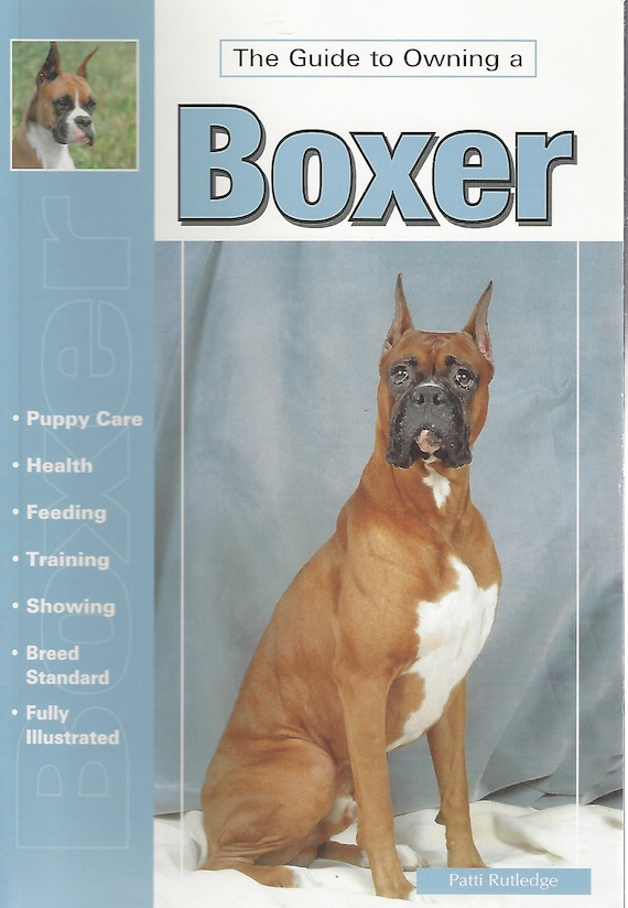 The Guide to Owning a Boxer by Patti Rutledge for T.F.H. Publications (2004)