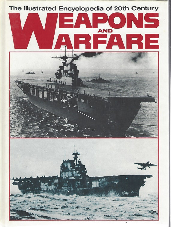 The Illustrated Encyclopedia of 20th Century:  Weapons and Warfare; Volume 13 Holt/Inva (1978)