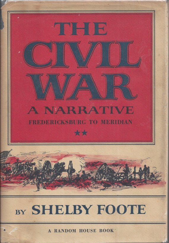 Shelby Foote's The Civil War-A Narrative FREDERICKSBURG TO MERIDIAN   (Volume Two) 1st Edition 1st Printing