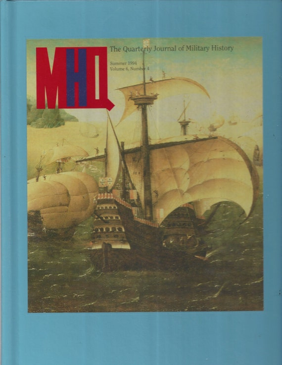 The Quarterly Journal of Military History: Summer 1994 Volume 6, Number 4