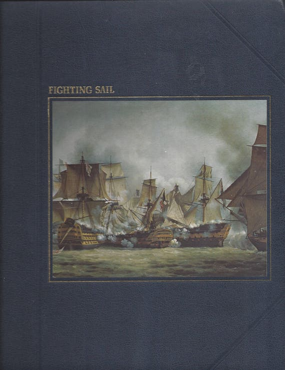 TIME-LIFE: The Seafarers-Fighting Sail by A. B. C. Whipple