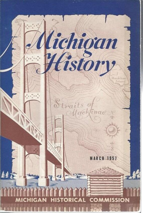 Michigan History March 1957 Volume 41 No. 1