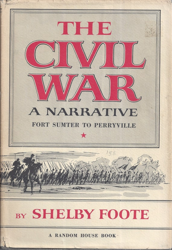 Shelby Foote's The Civil War-A Narrative FORT SUMTER to PERRYVILLE (Volume One) 1st Edition 9th Printing