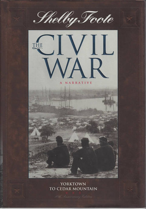 Time-Life: The Civil War-A Narrative-YORKTOWN to CEDAR MOUNTAIN by Shelby Foote Volume 3