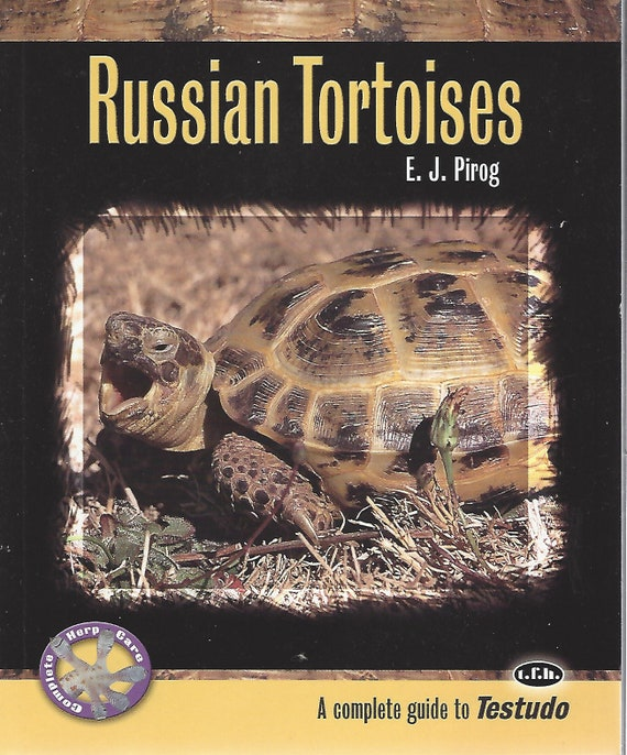 Russian Tortoises; A Complete Guide to Testudo  by E.J. Pirog  (2005)