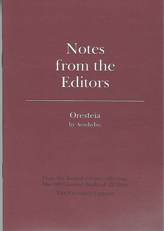 Franklin Library  Notes From the Editors; 100 Greatest Books; Oresteia by Aeschylus