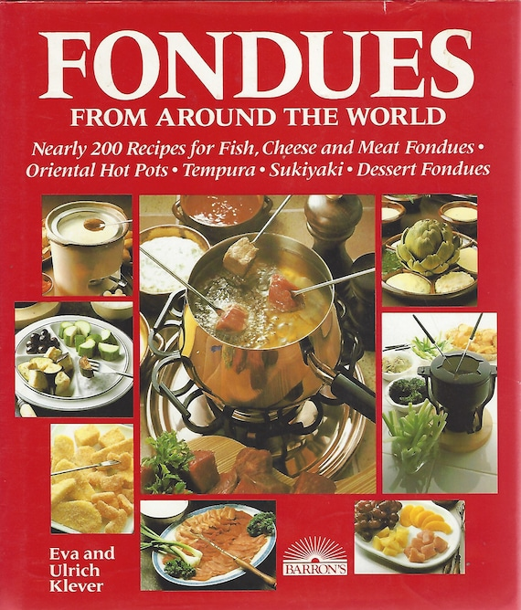 Fondues from Around the World by Eva and Ulrich Klever (Barron's ) 1984