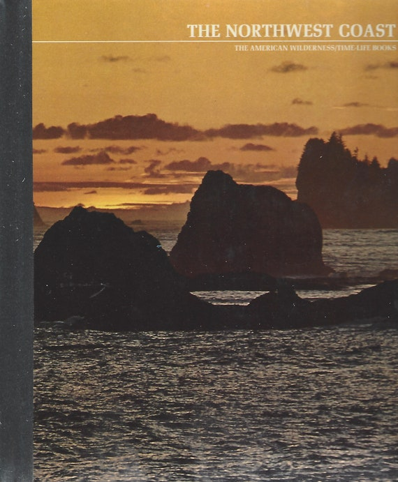 TIME-LIFE: The American Wilderness;  The Northwest Coast by Richarld L. Williams  (1973)