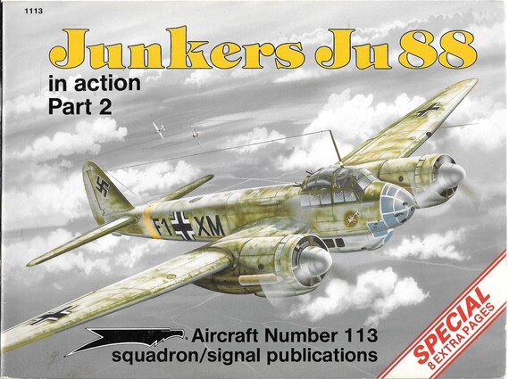 Junkers Ju88 in Action Part 2 Squadron Signal Aircraft NO. 113