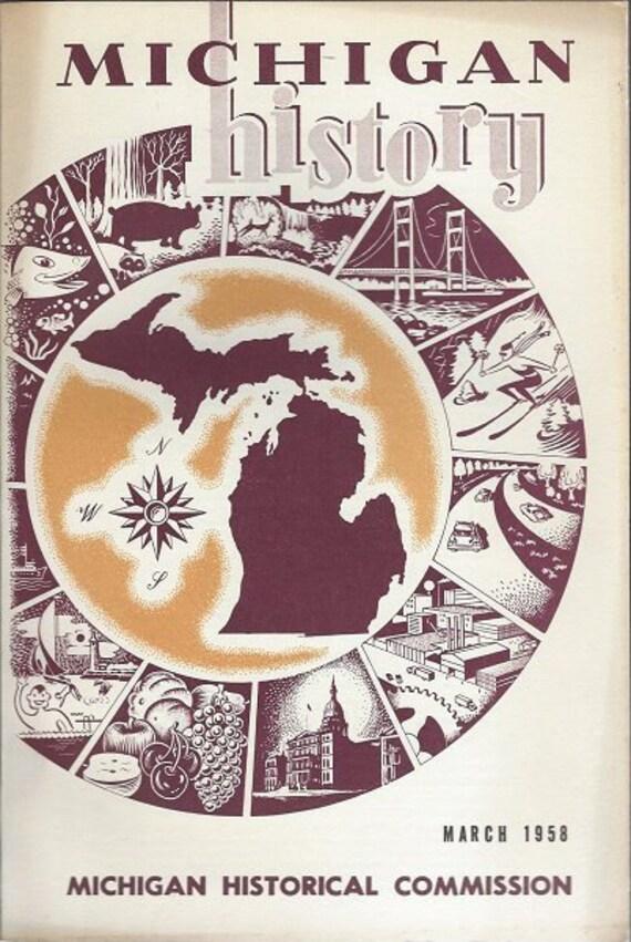 Michigan History March 1958 Volume 42 No. 1
