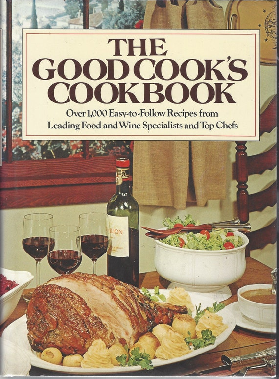 The Good Cook's Cookbook: Over 1,000 Easy-to-Follow Recipies (Hardcover)  (1981)